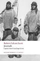 Journals Captain Scott's Last Expedition (Oxford World's Classics)