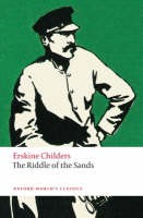 The Riddle of the Sands A Record of Secret Service (Oxford World's Classics)