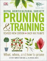 RHS Pruning and Training: Revised New Edition; Over 800 Plants; What, When, and How to Prune