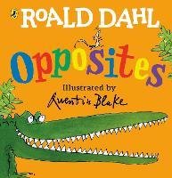 Roald Dahl's Opposites: (Lift-the-Flap)