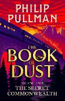 The Secret Commonwealth: The Book of Dust Volume Two: From the world of Philip Pullman's His Dark Materials - now a major BBC series (The book of dust, 2)