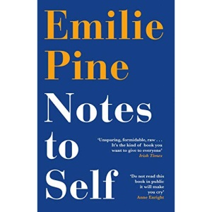 Notes to Self: Emilie Pine