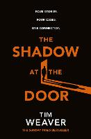 The Shadow at the Door: Four Stories. Four Cases. One Connection.