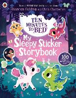 Ten Minutes to Bed: My Sleepy Sticker Storybook