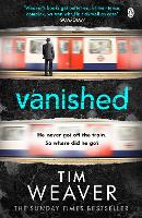 Vanished: The edge-of-your-seat thriller from author of Richard & Judy thriller No One Home (David Raker Missing Persons)