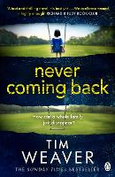 Never Coming Back: The gripping Richard & Judy thriller from the bestselling author of No One Home (David Raker Missing Persons)