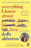 Everything I Know About Love: Dolly Alderton
