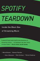 Spotify Teardown: Inside the Black Box of Streaming Music (The MIT Press)