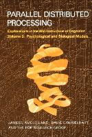 Parallel Distributed Processing, Volume 2: Explorations in the Microstructure of Cognition: Psychological and Biological Models