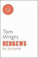 Hebrews for Everyone: Reissue (For Everyone Series: New Testament)