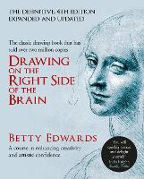 Drawing on the Right Side of the Brain: A Course in Enhancing Creativity and Artistic Confidence: A Course in Enhancing Creativity and Artistic Confidence: definitive 4th edition