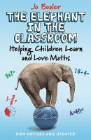 The Elephant in the Classroom: Helping Children Learn and Love Maths