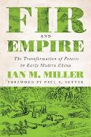 Fir and Empire: The Transformation of Forests in Early Modern China (Weyerhaeuser Environmental Books)