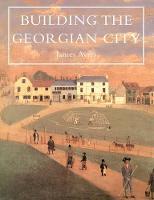 Building the Georgian City (Paul Mellon Centre for Studies in British Art)