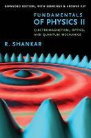 Fundamentals of Physics II: Electromagnetism, Optics, and Quantum Mechanics (The Open Yale Courses) (The Open Yale Courses Series)