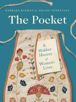 The Pocket: A Hidden History of Women's Lives, 1660-1900