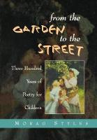 From the Garden to the Street: Three Hundred Years of Poetry for Children (Cassell Education)