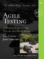 Agile Testing: A Practical Guide for Testers and Agile Teams (Addison-Wesley Signature) (Addison-Wesley Signature Series (Cohn))