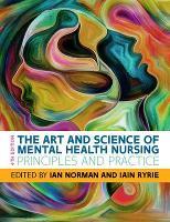 Art and Science of Mental Health Nursing (UK Higher Education OUP Humanities & Social Sciences Health & Social Welfare)