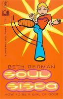 Soul Survivor Presents Soul Sista: How to be a Girl of God: How to Be a Girl of God (soul survivor presents series)
