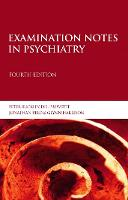 Examination Notes in Psychiatry 4th Edition (Arnold Publication)