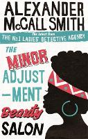 The Minor Adjustment Beauty Salon: 14 (No. 1 Ladies' Detective Agency) Book 14: The No. 1 Ladies' Detective Agency, Book 14