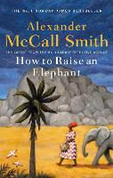 How to Raise an Elephant (No. 1 Ladies' Detective Agency)