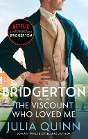 Bridgerton: The Viscount Who Loved Me (Bridgertons Book 2): The Sunday Times bestselling inspiration for the Netflix Original Series Bridgerton (Bridgerton Family)