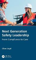 Next Generation Safety Leadership: From Compliance to Care