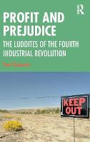 Profit and Prejudice: The Luddites of the Fourth Industrial Revolution