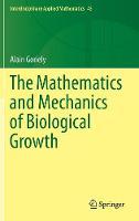 The Mathematics and Mechanics of Biological Growth: 45 (Interdisciplinary Applied Mathematics)