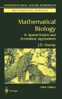 Mathematical Biology: Spatial Models and Biomedical Applications: v. 2 (Interdisciplinary Applied Mathematics): 18