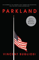 Parkland: Four Days in November: The Assassination of President John F. Kennedy (Movie Tie-in Editions): 0