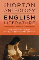 The Norton Anthology of English Literature - Vol B: The Sixteenth Century and Early Seventeenth Century: The Sixteenth Century the Early Seventeenth Century