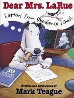 Dear Mrs. Larue: Letters from Obedience School (Larue Books)