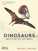 Dinosaurs: New Visions of a Lost World