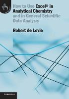 How to Use Excel® in Analytical Chemistry: And in General Scientific Data Analysis