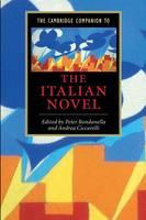 The Cambridge Companion to the Italian Novel (Cambridge Companions to Literature)