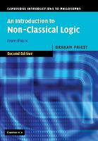 An Introduction to Non-Classical Logic, Second Edition: From If to Is (Cambridge Introductions to Philosophy)