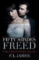 Fifty Shades Freed (Movie Tie-in Edition): Book Three of the Fifty Shades Trilogy: 3 (Fifty Shades Of Grey Series, 3)