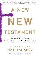 New New Testament, A: A Bible for the Twenty-First Century Combining Traditional and Newly Discovered Texts