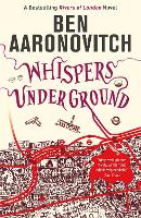 Whispers Under Ground: The Third Rivers of London novel (A Rivers of London novel)