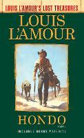Hondo: A Novel (Louis L'Amour's Lost Treasures)