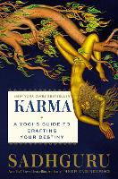 Karma: A Yogi's Guide to Creating Your Own Destiny: A Yogi's Guide to Crafting Your Destiny
