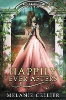 Happily Ever Afters: A Reimagining of Snow White and Rose Red