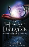The Watchmaker's Daughter: 1 (Glass and Steele)