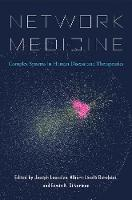 Network Medicine: Complex Systems in Human Disease and Therapeutics