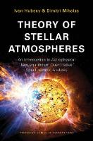 Theory of Stellar Atmospheres: An Introduction to Astrophysical Non-equilibrium Quantitative Spectroscopic Analysis: 26 (Princeton Series in Astrophysics)