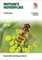 Britain's Hoverflies: A Field Guide, Revised and Updated Second Edition: 17 (WILDGuides)