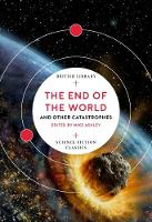 The End of the World: and Other Catastrophes (British Library Science Fiction Classics): 8